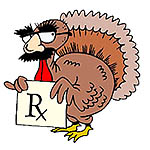 drawing of a turkey with glasses and moustache holding a card that says r x, for a presecription
